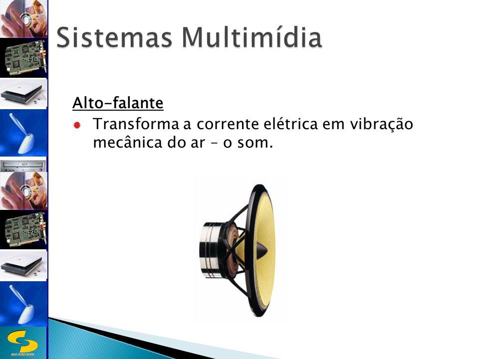 DSC/CEEI/UFCG Alto-falante Transforma a corrente elétrica em vibração mecânica do ar – o som.