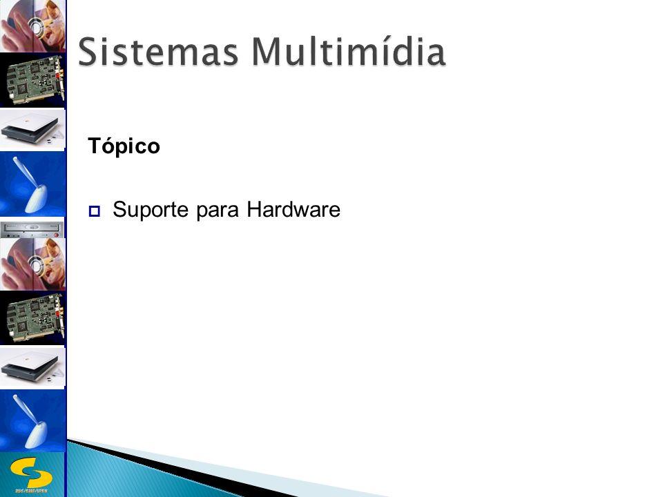 DSC/CEEI/UFCG Tópico Suporte para Hardware