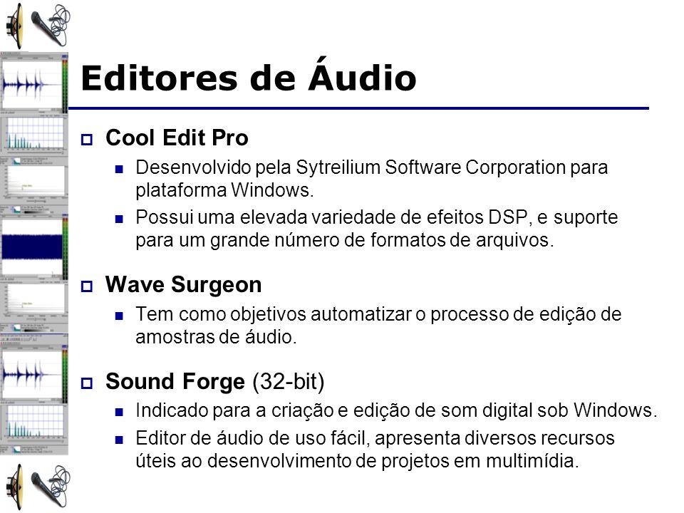 Editores de Áudio Cool Edit Pro Desenvolvido pela Sytreilium Software Corporation para plataforma Windows.