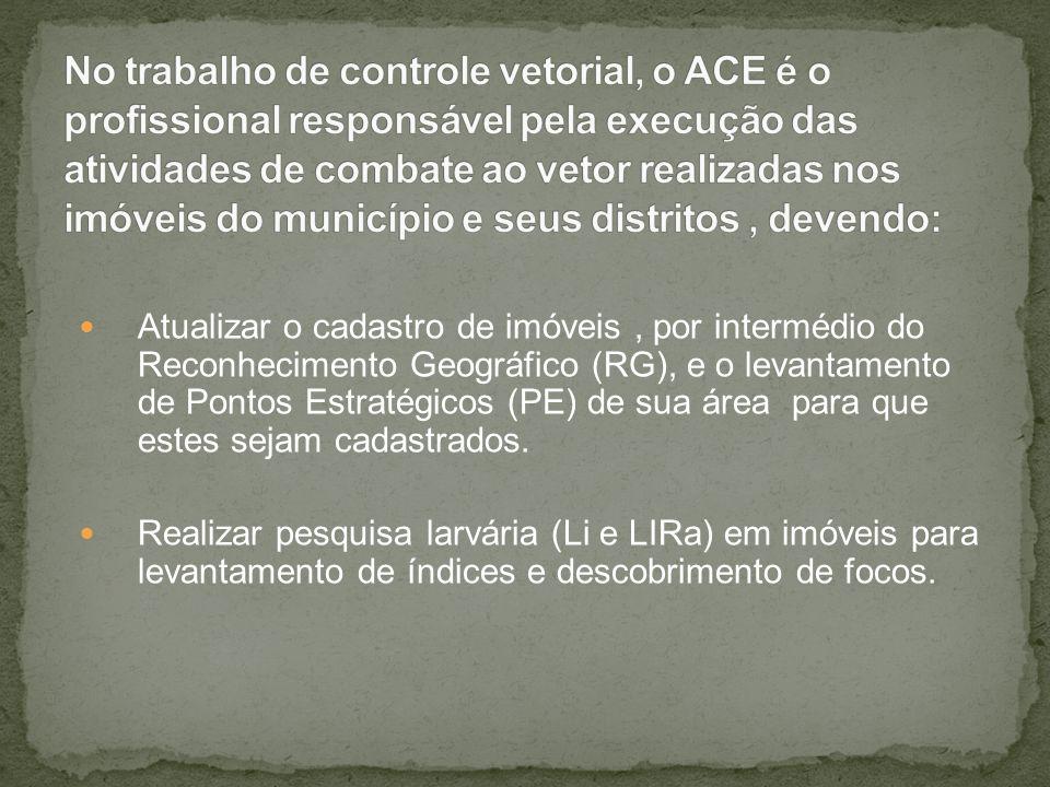 Atualizar o cadastro de imóveis, por intermédio do Reconhecimento Geográfico (RG), e o levantamento de Pontos Estratégicos (PE) de sua área para que e