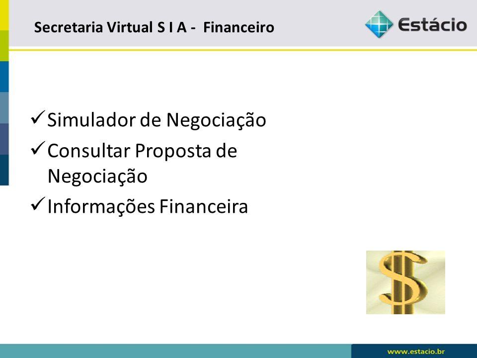 Secretaria Virtual S I A – Financeiro - Simulador de Negociação ATENDIMENTO PRESENCIAL Selecione os débitos a serem negociados e a quantidade de parcelas e confirme.