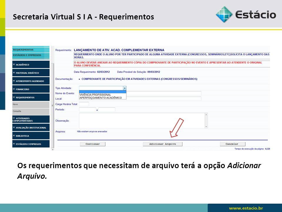 Secretaria Virtual S I A – Requerimento - Consulta Para consultar a situação do requerimento o aluno deverá ir em requerimentos > consulta.