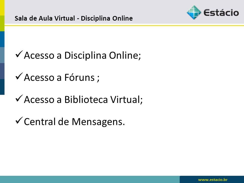 Sala de Aula Virtual - Disciplina Online O campus Virtual é um ambiente acadêmico via web, que o aluno poderá acessar de qualquer lugar onde tenha acesso a internet.