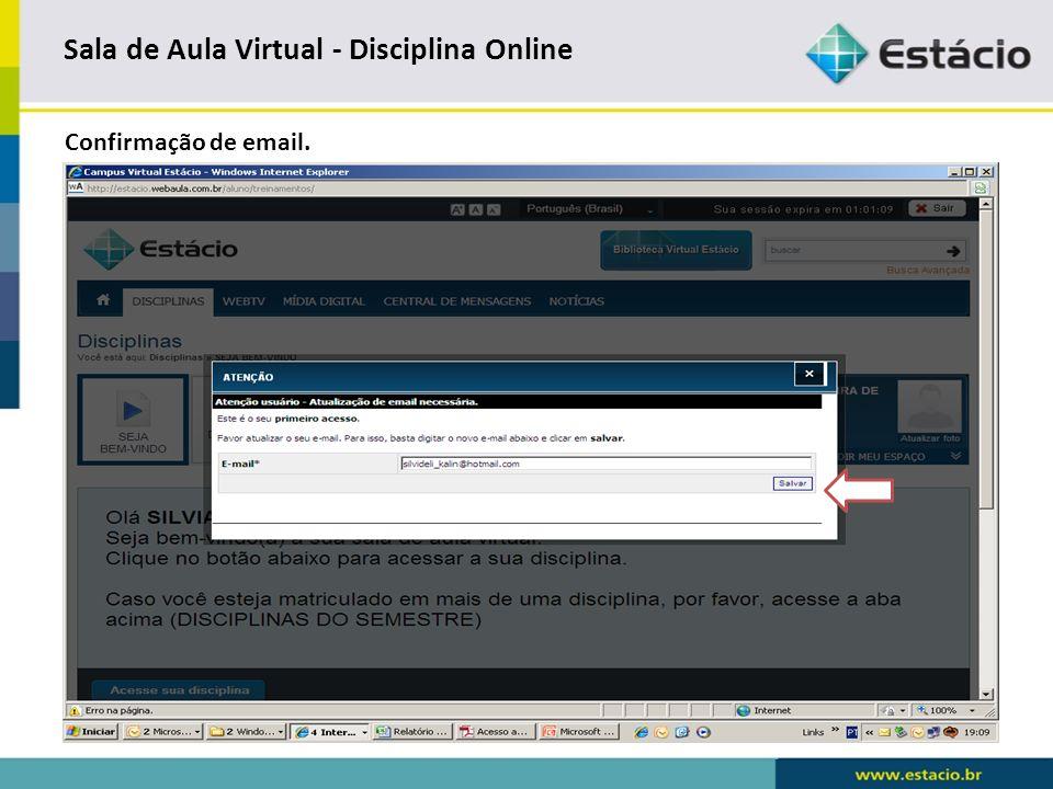 Sala de Aula Virtual - Disciplina Online Apresentação de Boas Vindas a Sala de Aula Virtual.