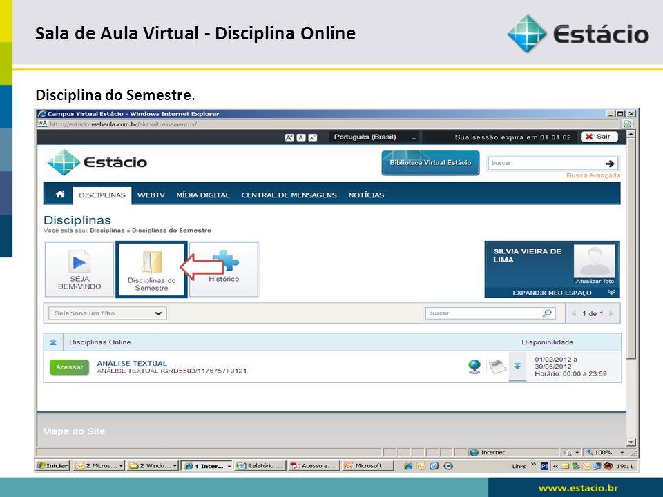 Sala de Aula Virtual - Disciplina Online Histórico de Conclusão das disciplinas – Aproveitamentos – Listagem de todas as Disciplina do Semestre.