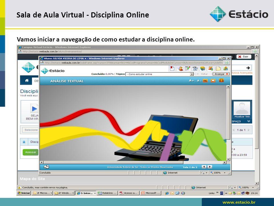 Sala de Aula Virtual - Disciplina Online Setas no campo inferior da tela: Obtemos o conteúdo de cada disciplina.