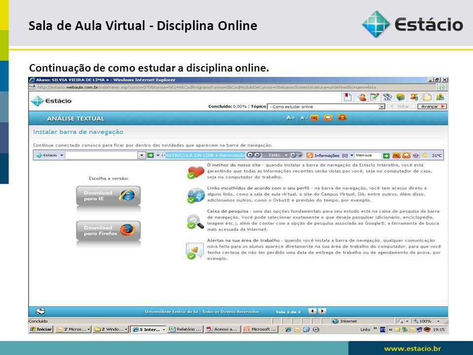Sala de Aula Virtual - Disciplina Online Continuação de como estudar a disciplina online.