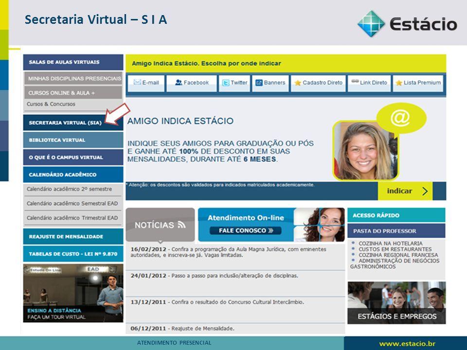 Secretaria Virtual S I A - Acadêmico ATENDIMENTO PRESENCIAL
