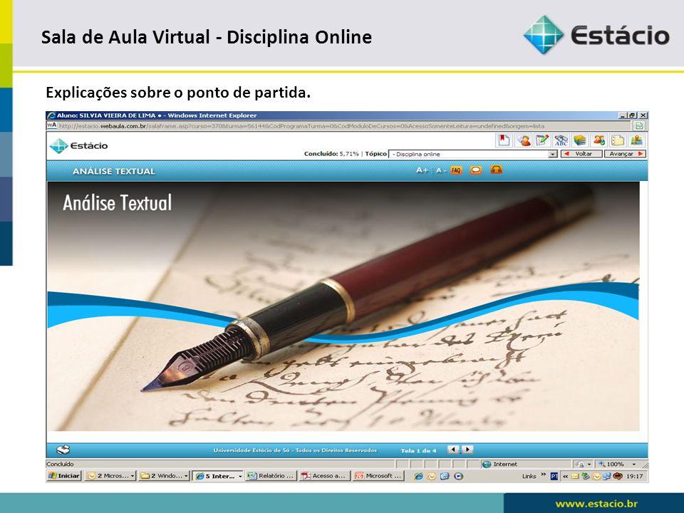 Sala de Aula Virtual - Disciplina Online Explicações sobre o ponto de partida - Continuação.