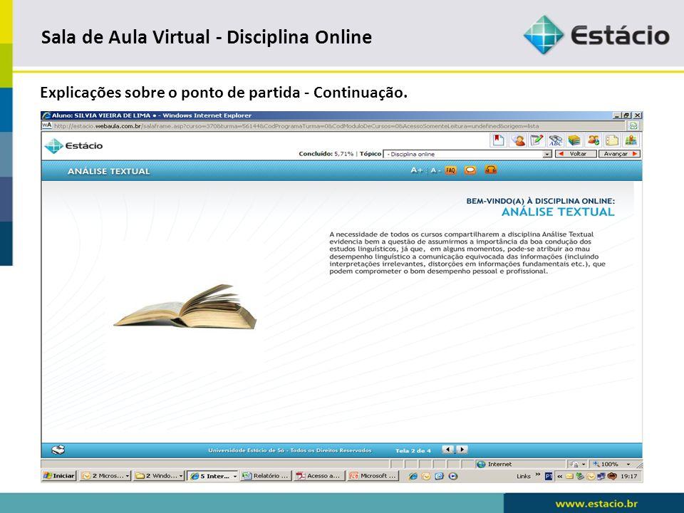 Sala de Aula Virtual - Disciplina Online Vamos iniciar a navegação – AULA 1.