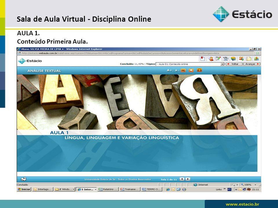 Sala de Aula Virtual - Disciplina Online Acesso a Biblioteca Virtual e Fórum.