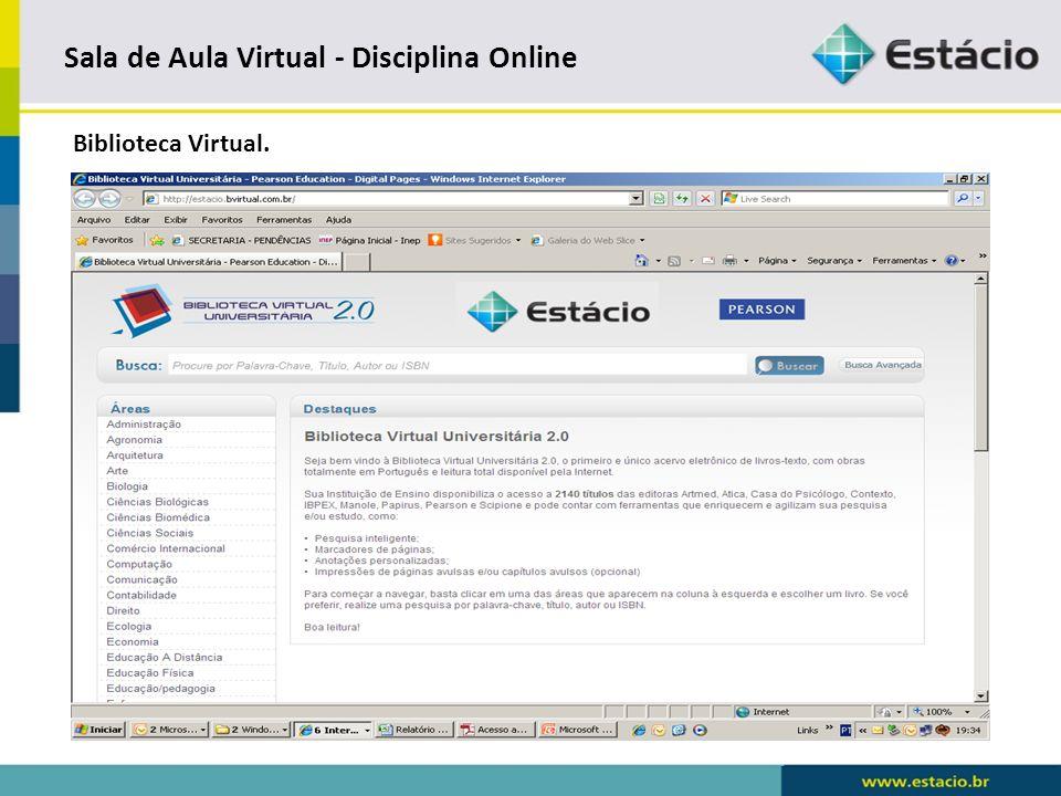 Sala de Aula Virtual - Disciplina Online Fórum – Acesso importante para adquirir pontos na disciplina online.