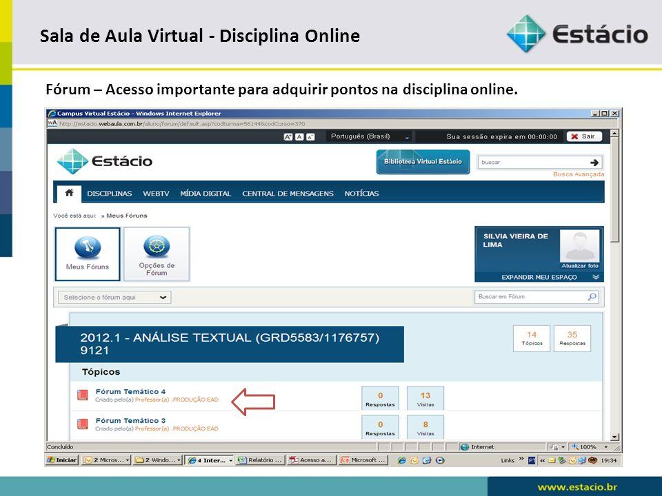 Sala de Aula Virtual - Disciplina Online Fórum – Acesso para postar a participação no fórum.