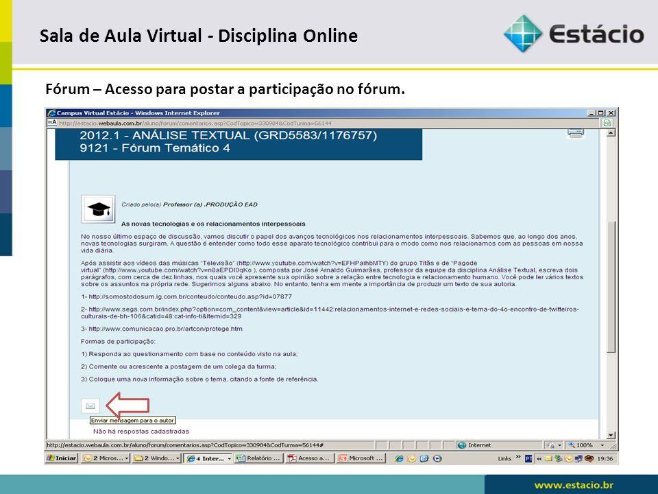 Sala de Aula Virtual - Disciplina Online Fórum – Acesso para enviar a participação no fórum.