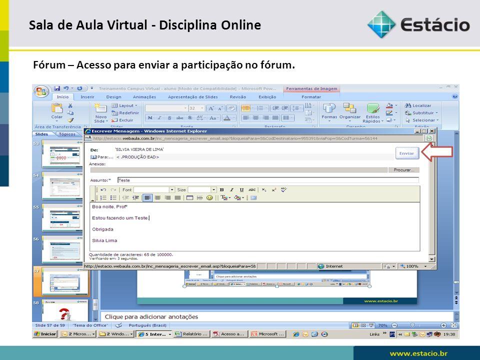 Sala de Aula Virtual - Disciplina Online Fórum – Mensagem enviada com sucesso.