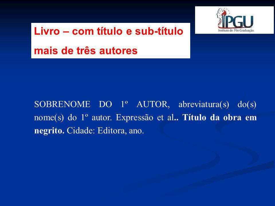 SOBRENOME DO AUTOR, abreviatura(s) do(s) nome(s).Expressão (Org.) entre parêntese.