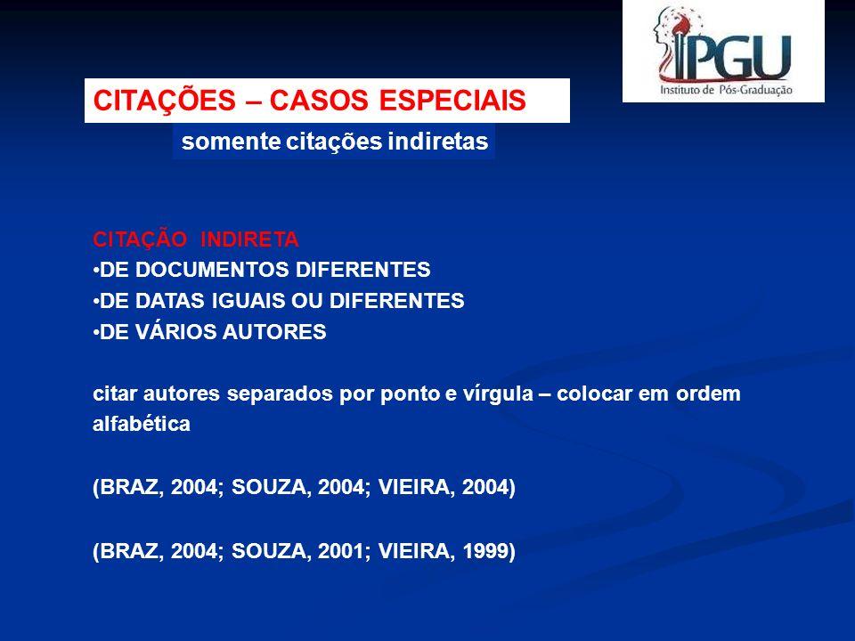 somente citações indiretas CITAÇÃO INDIRETA DE DOCUMENTOS DIFERENTES DE DATAS IGUAIS OU DIFERENTES DE VÁRIOS AUTORES citar autores separados por ponto
