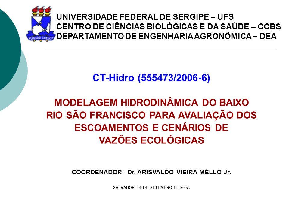 UNIVERSIDADE FEDERAL DE SERGIPE – UFS CENTRO DE CIÊNCIAS BIOLÓGICAS E DA SAÚDE – CCBS DEPARTAMENTO DE ENGENHARIA AGRONÔMICA – DEA CT-Hidro (555473/200