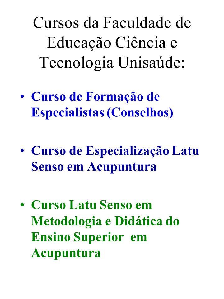 Cursos da Faculdade de Educação Ciência e Tecnologia Unisaúde: Curso de Formação de Especialistas (Conselhos) Curso de Especialização Latu Senso em Ac