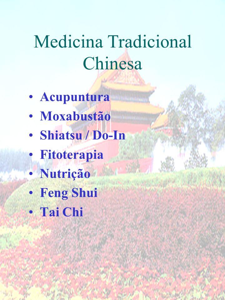 Medicina Tradicional Chinesa Acupuntura Moxabustão Shiatsu / Do-In Fitoterapia Nutrição Feng Shui Tai Chi