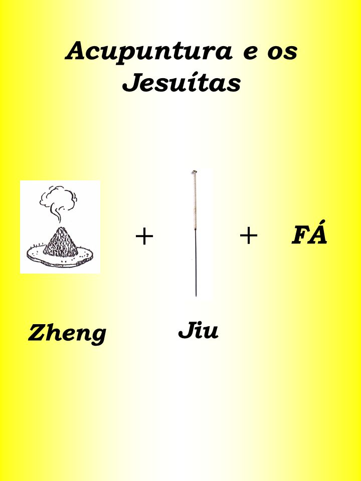 + + FÁ Zheng Jiu Acupuntura e os Jesuítas