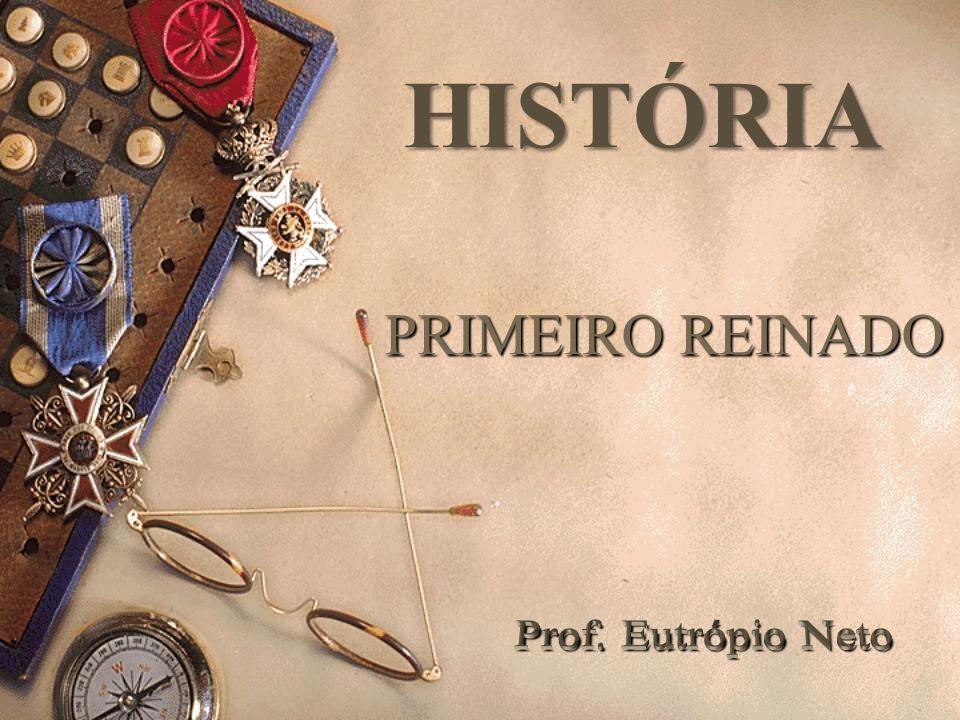 PRIMEIRO REINADO HISTÓRIA