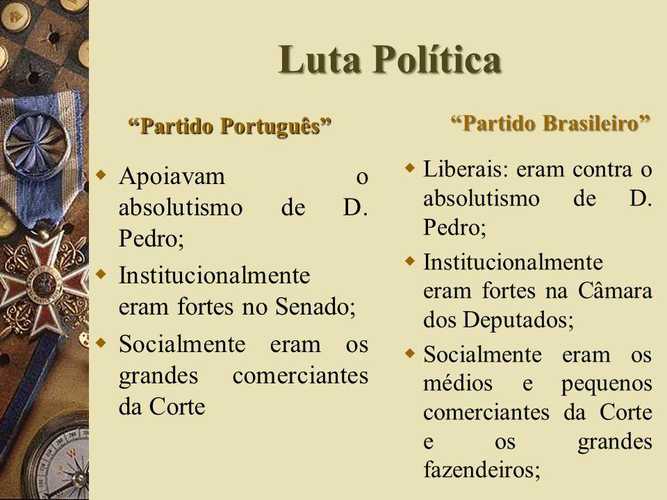 Luta Política Partido Português Apoiavam o absolutismo de D.