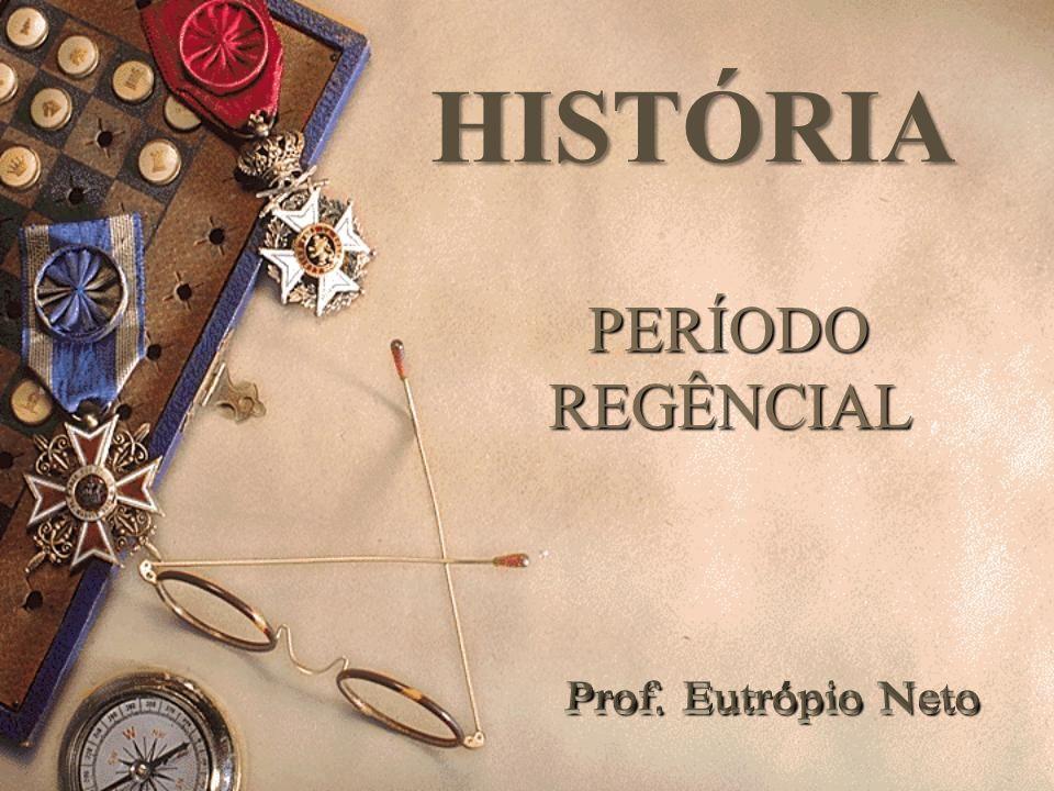 PERÍODO REGÊNCIAL HISTÓRIA