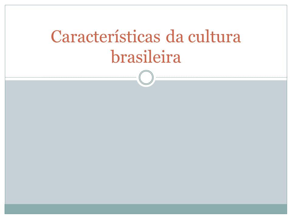 Características da cultura brasileira