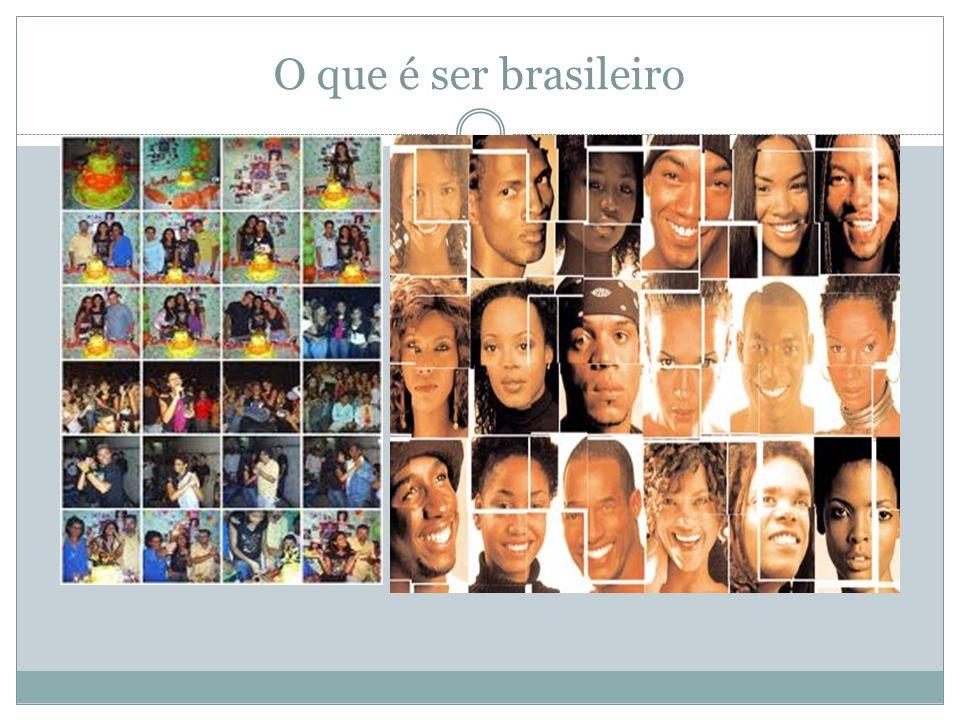 Traços brasileiros herdados da miscigenação cultural entre portugueses, africanos e indígenas Hierarquia 1.