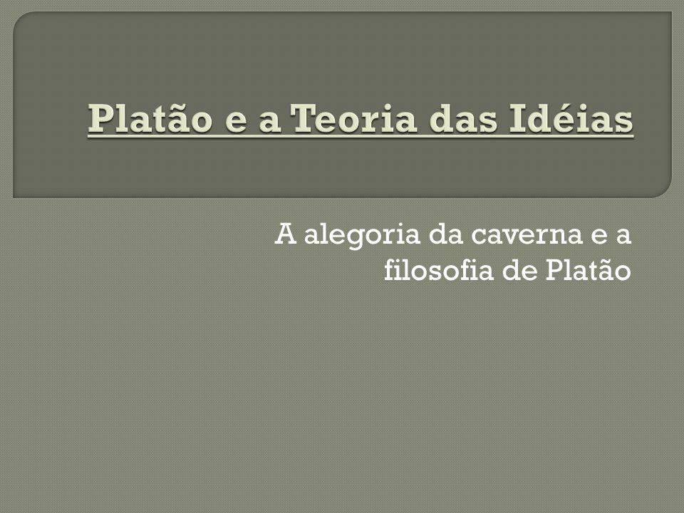 A alegoria da caverna e a filosofia de Platão
