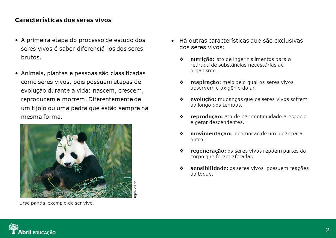 2 Características dos seres vivos A primeira etapa do processo de estudo dos seres vivos é saber diferenciá-los dos seres brutos. Animais, plantas e p