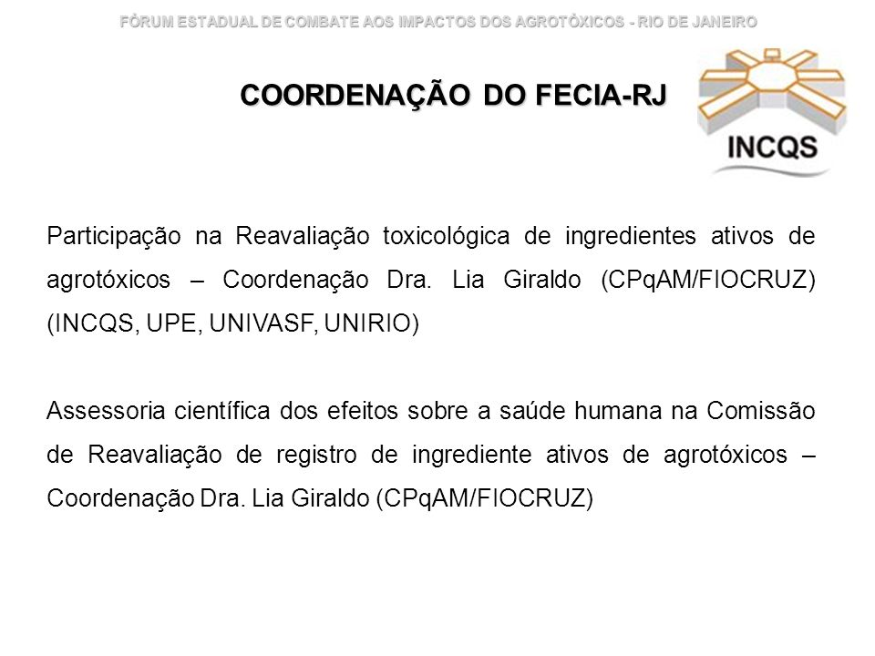 Instituto Nacional de Controle de Qualidade em Saúde 18 FÓRUM ESTADUAL DE COMBATE AOS IMPACTOS DOS AGROTÓXICOS - RIO DE JANEIRO Participação na Reaval