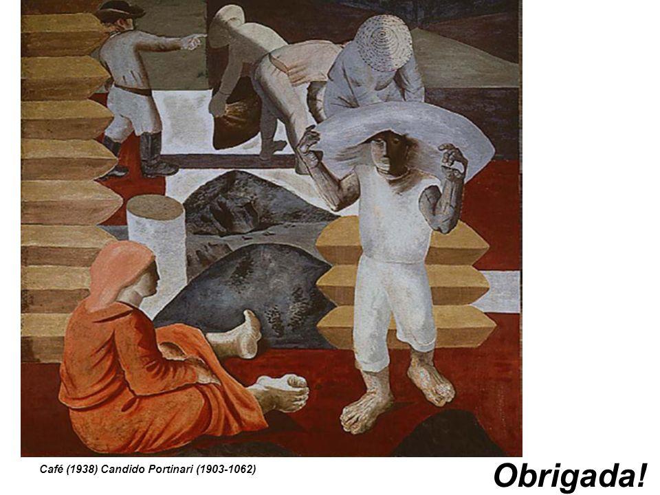 Café (1938) Candido Portinari (1903-1062) Obrigada!