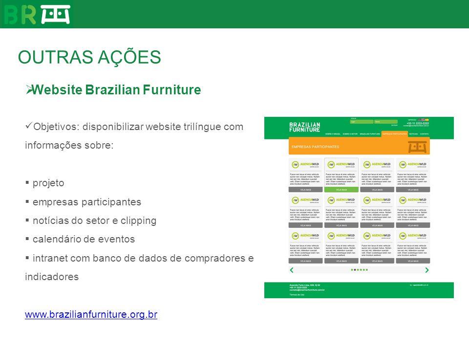 Website Brazilian Furniture Objetivos: disponibilizar website trilíngue com informações sobre: projeto empresas participantes notícias do setor e clip