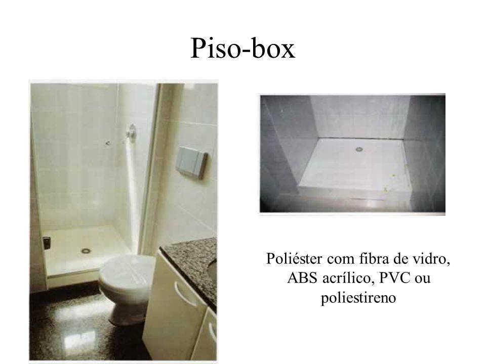 Piso-box Poliéster com fibra de vidro, ABS acrílico, PVC ou poliestireno