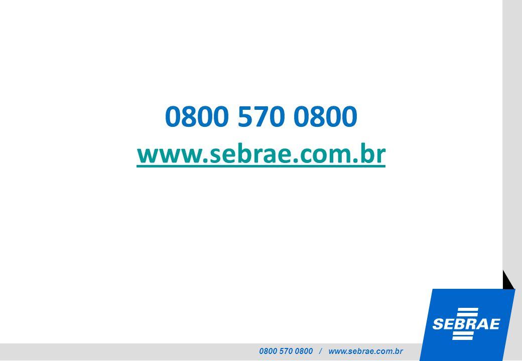 0800 570 0800 / www.sebrae.com.br 0800 570 0800 www.sebrae.com.br