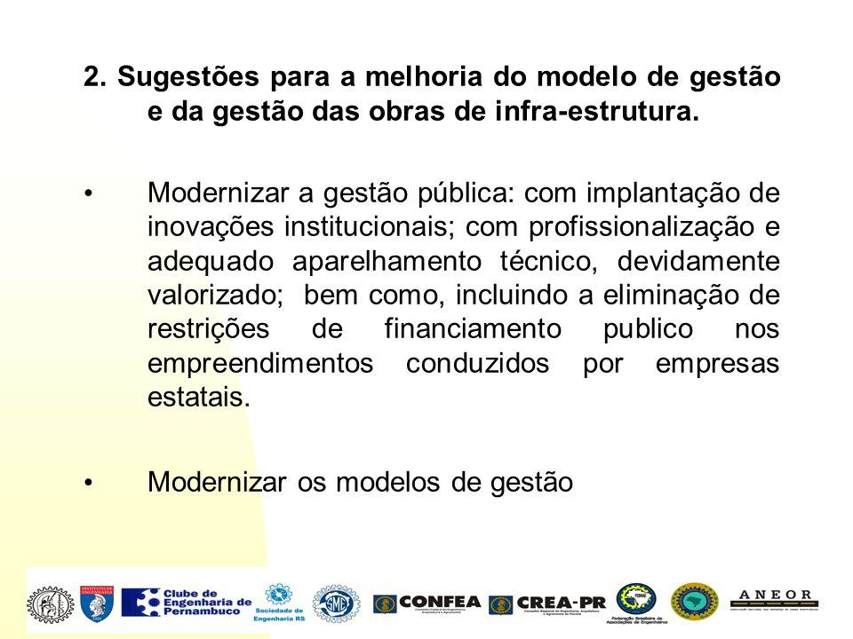 2. Sugestões para a melhoria do modelo de gestão e da gestão das obras de infra-estrutura. Modernizar a gestão pública: com implantação de inovações i