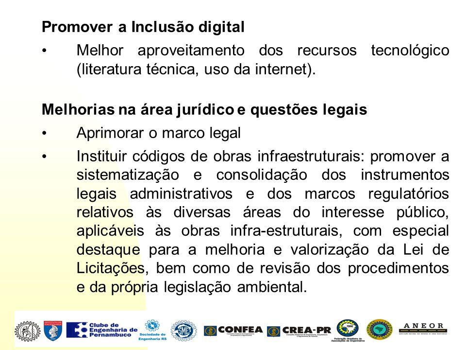 Promover a Inclusão digital Melhor aproveitamento dos recursos tecnológico (literatura técnica, uso da internet). Melhorias na área jurídico e questõe