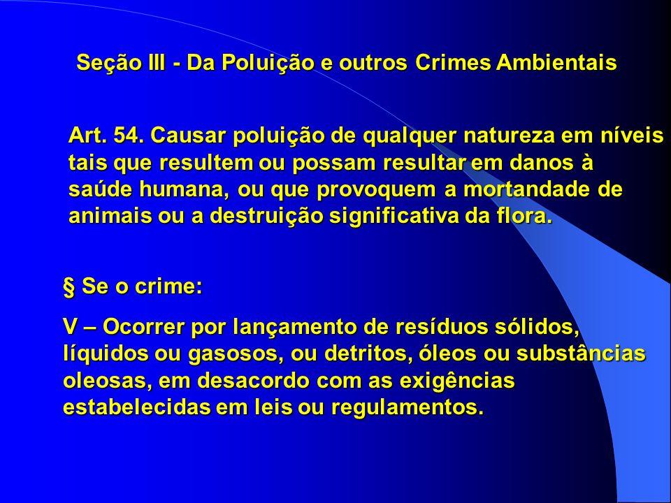 Seção III - Da Poluição e outros Crimes Ambientais Art.