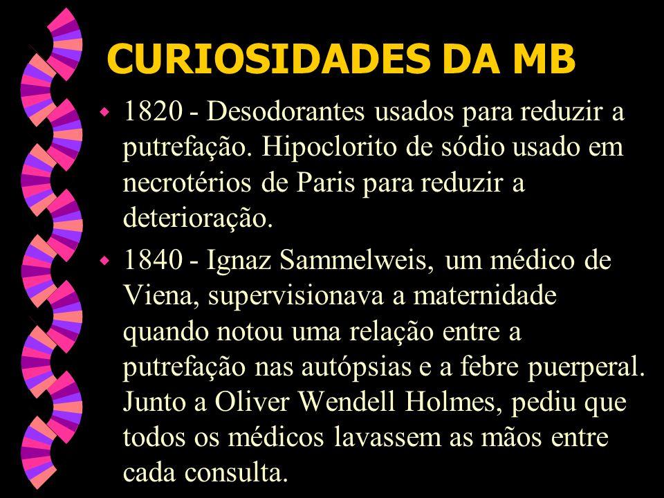 CURIOSIDADES DA MB w 1820 - Desodorantes usados para reduzir a putrefação.