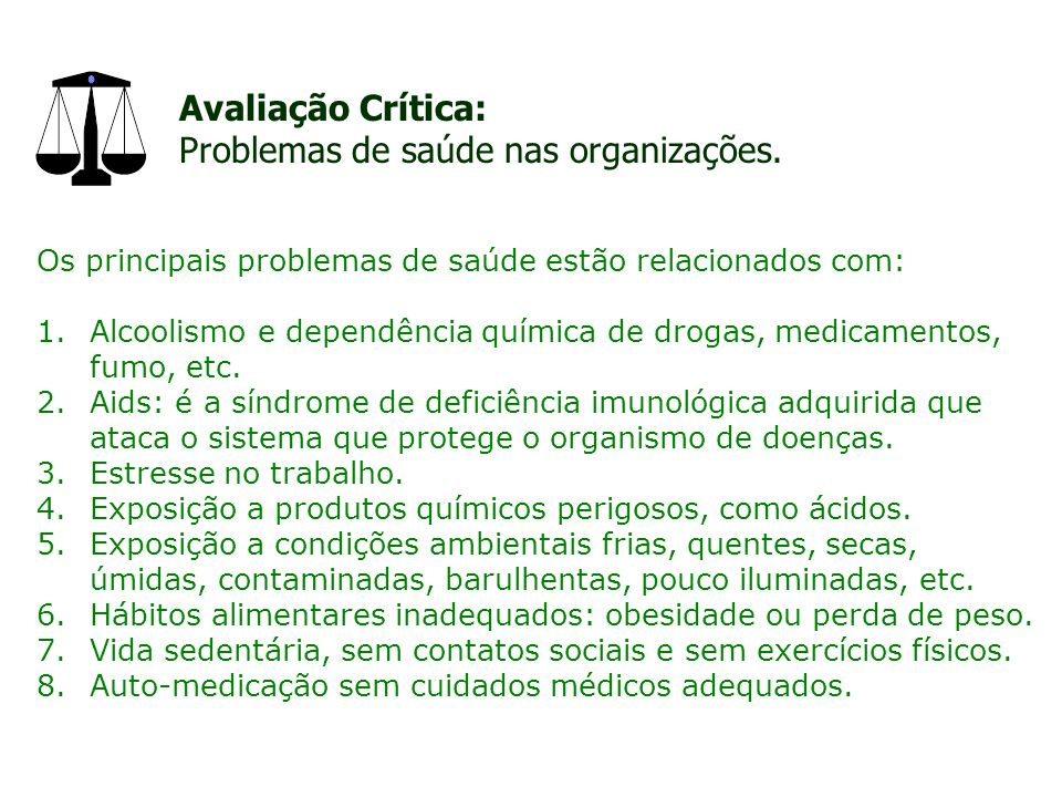 Avaliação Crítica: Problemas de saúde nas organizações.