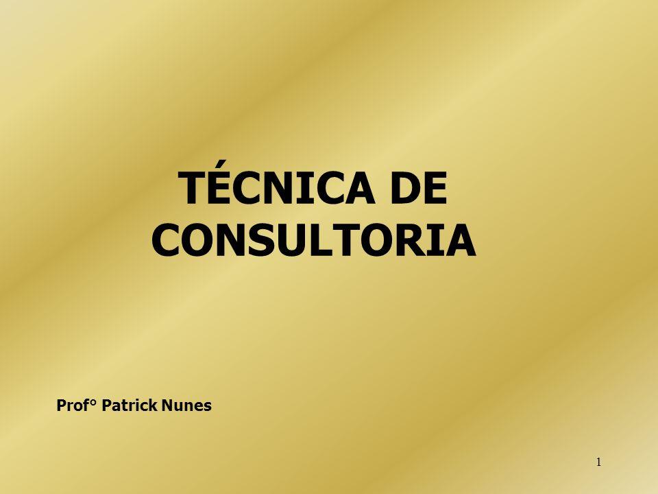 1 TÉCNICA DE CONSULTORIA Prof° Patrick Nunes