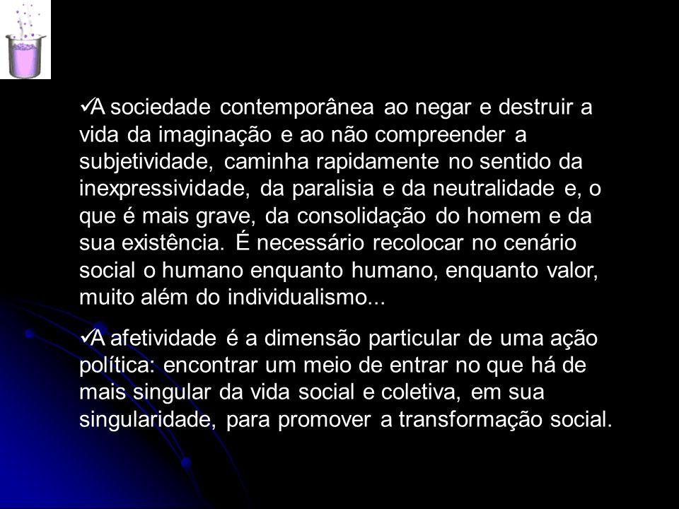 A sociedade contemporânea ao negar e destruir a vida da imaginação e ao não compreender a subjetividade, caminha rapidamente no sentido da inexpressiv