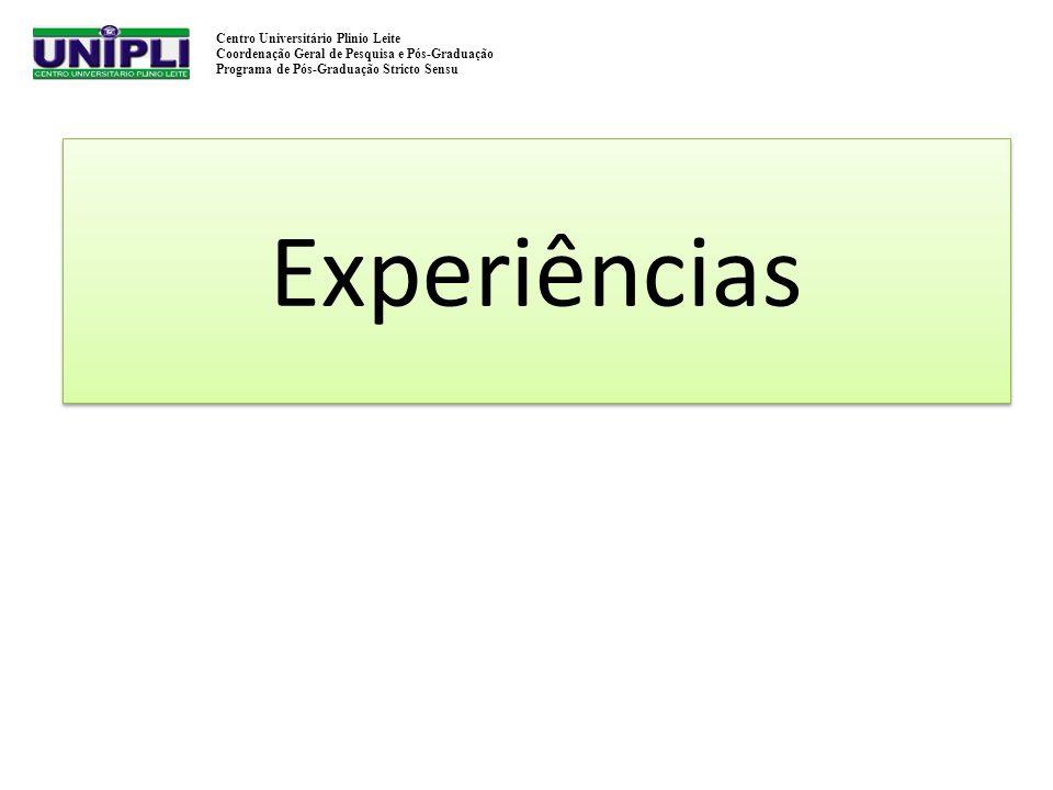 Centro Universitário Plinio Leite Coordenação Geral de Pesquisa e Pós-Graduação Programa de Pós-Graduação Stricto Sensu Experiências