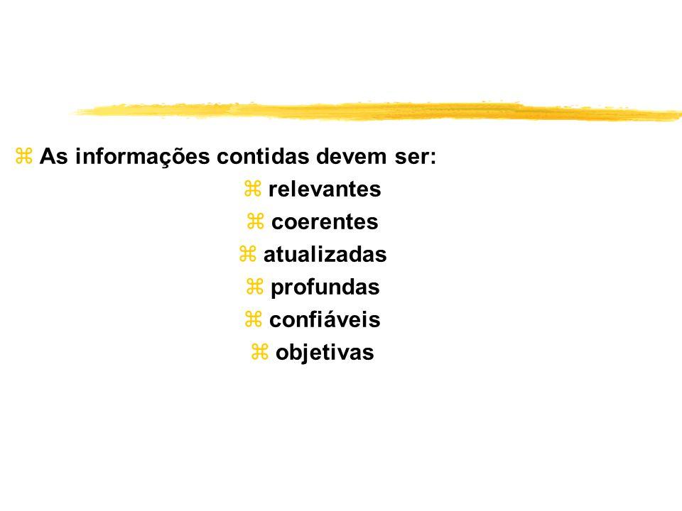 zAs informações contidas devem ser: zrelevantes zcoerentes zatualizadas zprofundas zconfiáveis zobjetivas