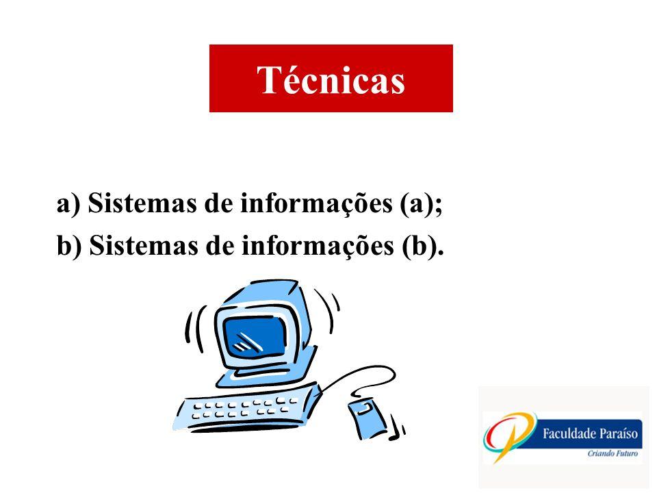 Técnicas a) Sistemas de informações (a); b) Sistemas de informações (b).