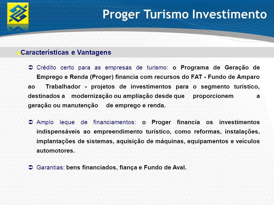 Proger Turismo Investimento Crédito certo para as empresas de turismo: o Programa de Geração de Emprego e Renda (Proger) financia com recursos do FAT