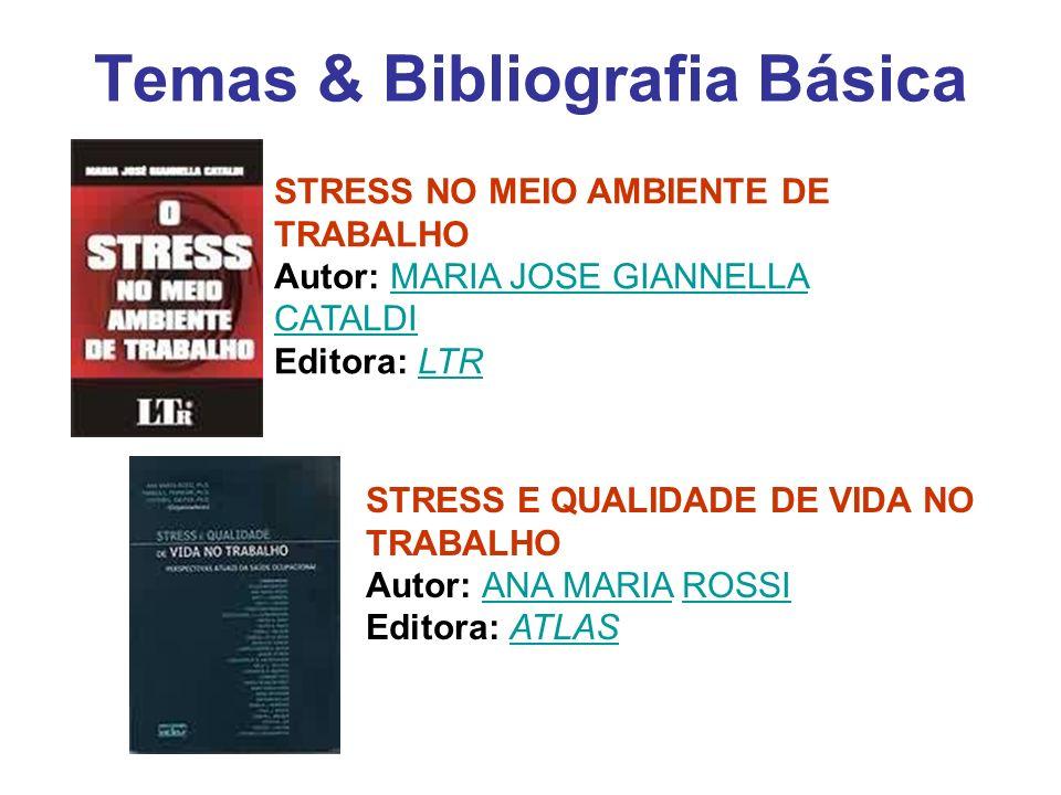 Temas & Bibliografia Básica STRESS NO MEIO AMBIENTE DE TRABALHO Autor: MARIA JOSE GIANNELLA CATALDI Editora: LTRMARIA JOSE GIANNELLA CATALDILTR STRESS
