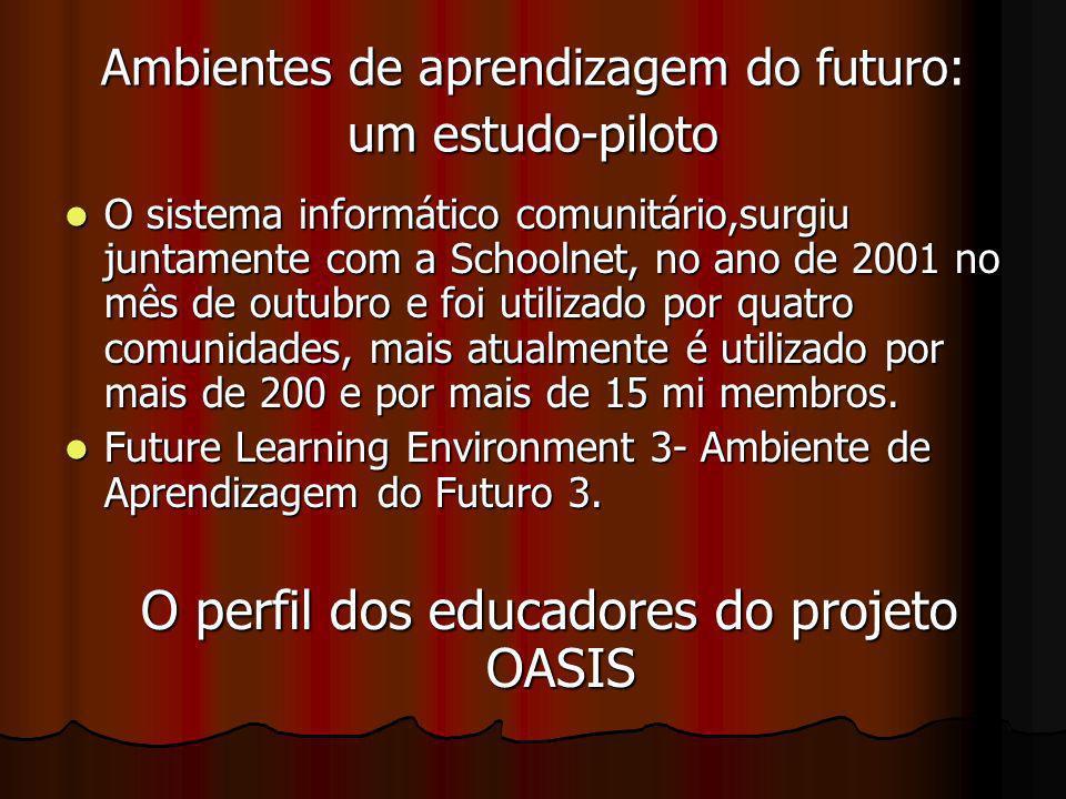 Ambientes de aprendizagem do futuro: um estudo-piloto O sistema informático comunitário,surgiu juntamente com a Schoolnet, no ano de 2001 no mês de ou